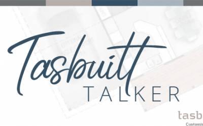 Tasbuilt Talker Newsletter